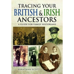 Tracing Your British and Irish Ancestors: A Guide for Family Historians