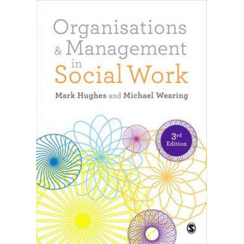 Organisations and Management in Social Work 3E