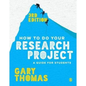 How to Do Your Research Project: A Guide for Students (3edition)