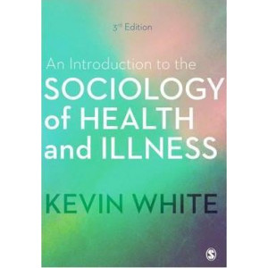 An Introduction to the Sociology of Health and Illness 3E