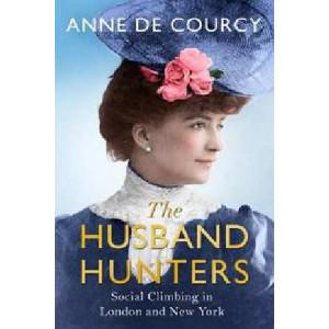 Husband-Hunters: Social Climbing in London and New York
