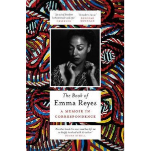 Book of Emma Reyes: A Memoir in Correspondence