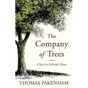 Company of Trees: A Year in a Lifetime's Quest