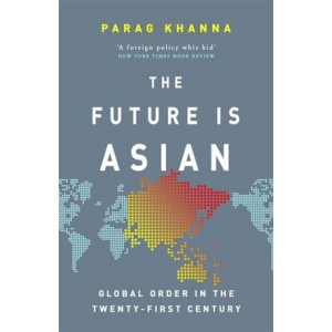 Future Is Asian: Global Order in the Twenty-first Century, The
