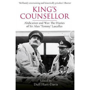 King's Counsellor: Abdication & War:  Diaries of Sir Alan Lascelles edited by Duff Hart-Davis