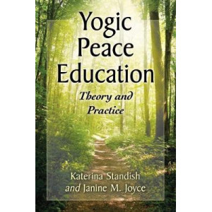 Yogic Peace Education: Theory and Practice