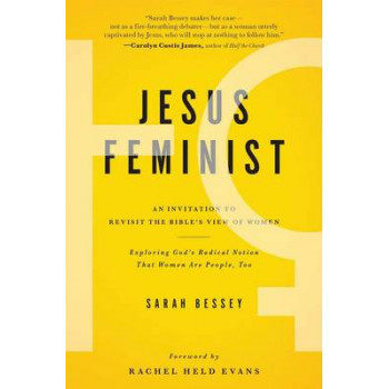Jesus Feminist : An Invitation to Revisit the Bible's View of Women