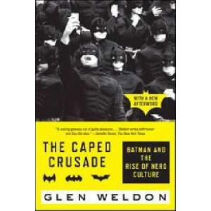 Caped Crusade: Batman and the Rise of Nerd Culture