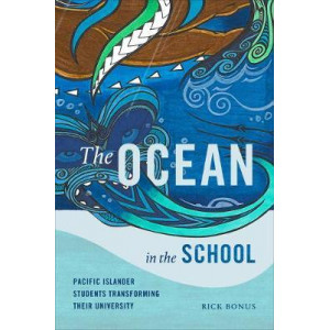 Ocean in the School, The: Pacific Islander Students Transforming Their University