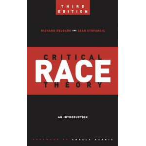 Critical Race Theory (Third Edition): An Introduction 3e