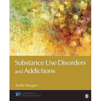 Substance Use Disorders and Addictions (Series - Counseling and Professional Identity)