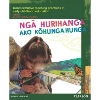Nga Hurihanga Ako Kohungahunga: Transformative Teaching Practices in Early Childhood Education