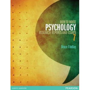 How to Write Psychology Research Reports & Essays 7E