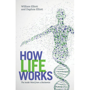 How Life Works: The Inside Word from a Biochemist
