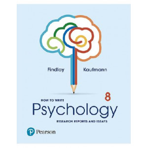 How to Write Psychology Research Reports and Essays 8E