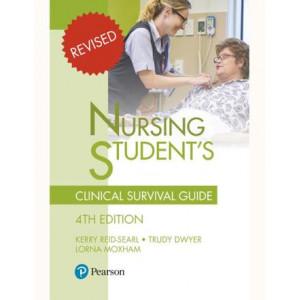 Nursing Student's Clinical Survival Guide 4e