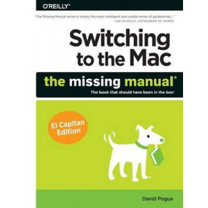 Switching to the Mac The Missing Manual El Capitan edition