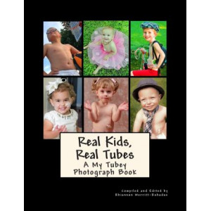 Real Kids, Real Tubes: A My Tubey Photograph Book