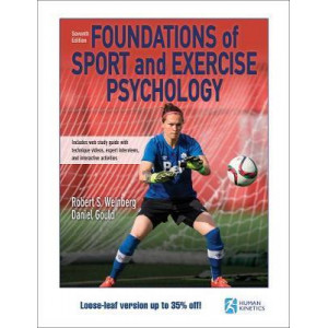 Foundations of Sport and Exercise Psychology 7th Edition With Web Study Guide-Loose-Leaf Edition
