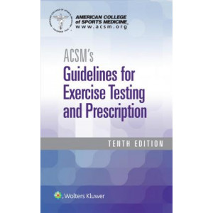 ACSM's Guidelines for Exercise Testing and Prescription (10ed)