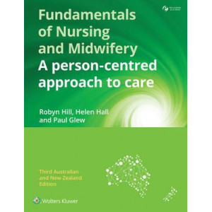 Fundamentals of Nursing and Midwifery: A Person-Centred Approach to Care 3E