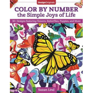 Color by Number the Simple Joys of Life: 30+ Designs featuring Flowers, Butterflies, Puppies, and More