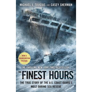 Finest Hours: The True Story of the U.S. Coast Guard's Most Daring Sea Rescue