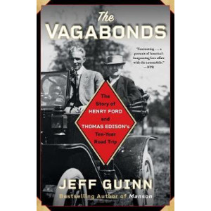 Vagabonds: The Story of Henry Ford and Thomas Edison's Ten-Year Road Trip, The