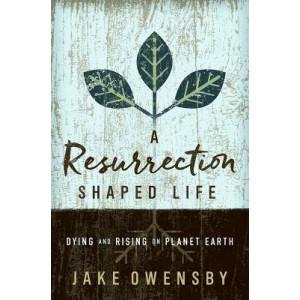 Resurrection Shaped Life, A