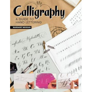 Calligraphy, 2nd Revised Edition:  Guide to Handlettering