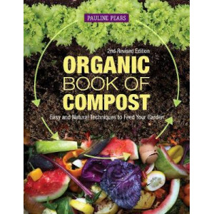Organic Book of Compost, 2nd Revised Edition: Easy and Natural Techniques to Feed Your Garden