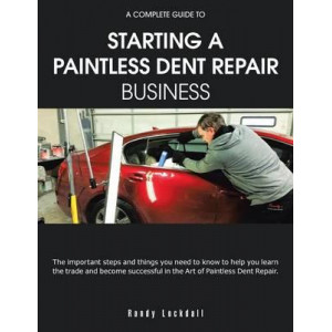 Complete Guide to Starting a Paintless Dent Repair Business