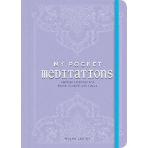 My Pocket Meditations: Anytime Exercises for Peace, Clarity, and Focus