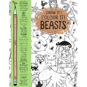 Draw it! Colour it! Beasts: With Over 40 Top Artists