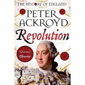 Revolution: A History of England Volume IV