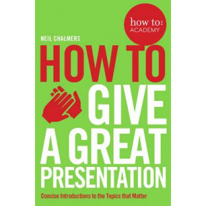 How to: Give a Great Presentation