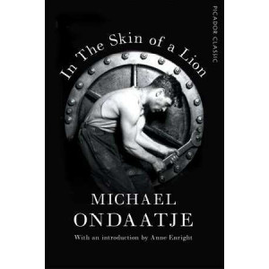 In the Skin of a Lion: Picador Classic