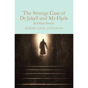 Strange Case of Dr Jekyll and Mr Hyde: And Other Stories