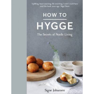 How to Hygge: The Secrets of Nordic Living