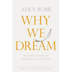 Why We Dream: The Science, Creativity and Transformative Power of Dreams