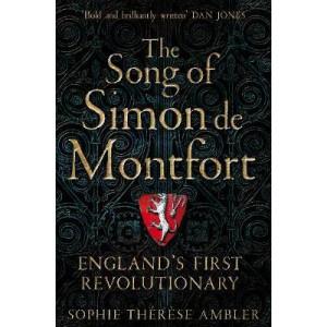 Song of Simon de Montfort: England's First Revolutionary
