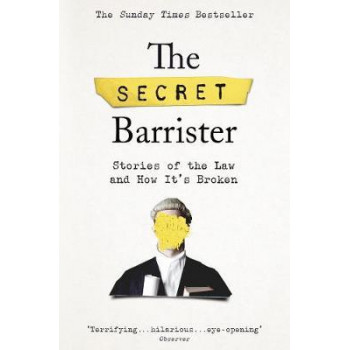 Secret Barrister: Stories of the Law and How It's Broken