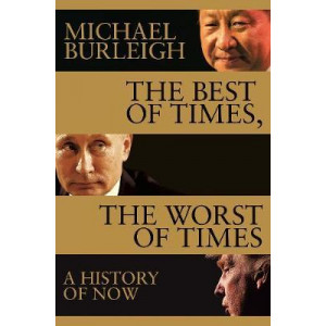 Best of Times, The Worst of Times: A History of Now