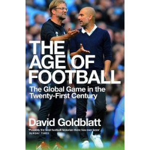 Age of Football: The Global Game in the Twenty-first Century, The