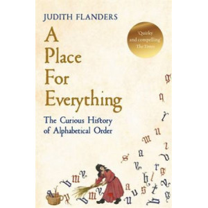 Place For Everything: Curious History of Alphabetical Order