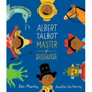 Albert Talbot: Master of Disguise