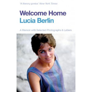 Welcome Home: A Memoir with Selected Photographs and Letters
