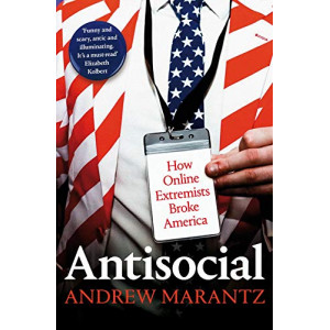 Antisocial: How Online Extremists Broke America