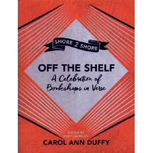 Off The Shelf: A Celebration of Bookshops in Verse