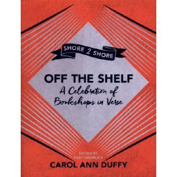 Off The Shelf: A Celebration of Bookshops in Verse